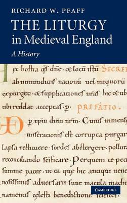 The Liturgy in Medieval England: A History (Hardback)