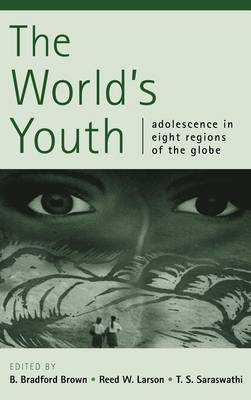 The World's Youth: Adolescence in Eight Regions of the Globe (Hardback)