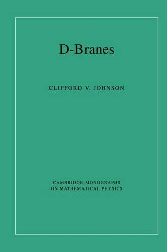 D-Branes - Cambridge Monographs on Mathematical Physics (Hardback)