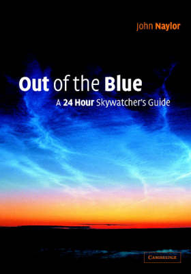 Out of the Blue: A 24-Hour Skywatcher's Guide (Hardback)