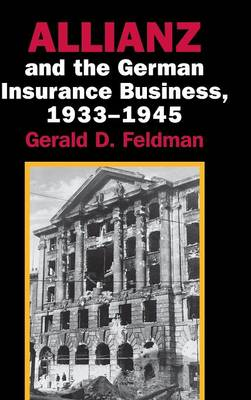 Allianz and the German Insurance Business, 1933-1945 (Hardback)