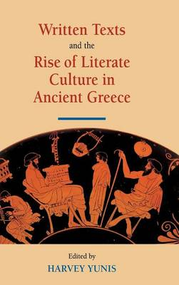 Written Texts and the Rise of Literate Culture in Ancient Greece (Hardback)