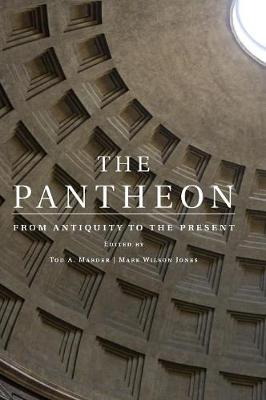 The Pantheon: From Antiquity to the Present (Hardback)