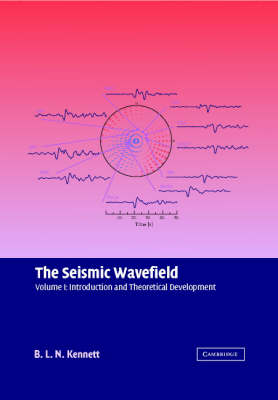 The Seismic Wavefield: Volume 1, Introduction and Theoretical Development (Hardback)
