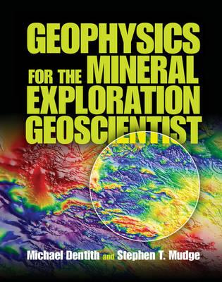 Geophysics for the Mineral Exploration Geoscientist (Hardback)