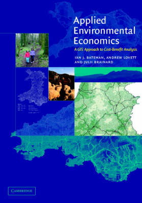 Applied Environmental Economics: A GIS Approach to Cost-benefit Analysis (Hardback)