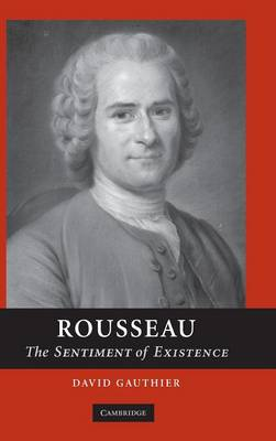 Rousseau: The Sentiment of Existence (Hardback)