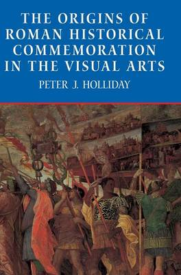 The Origins of Roman Historical Commemoration in the Visual Arts (Hardback)