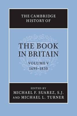 : 1695-1830 Volume 5 - The Cambridge History of the Book in Britain (Hardback)