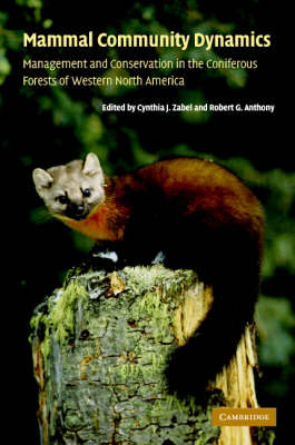 Mammal Community Dynamics: Management and Conservation in the Coniferous Forests of Western North America (Hardback)