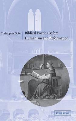 Biblical Poetics before Humanism and Reformation (Hardback)