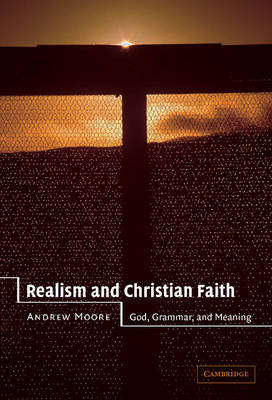 Realism and Christian Faith: God, Grammar, and Meaning (Hardback)