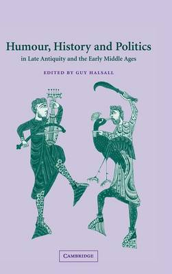 Humour, History and Politics in Late Antiquity and the Early Middle Ages (Hardback)