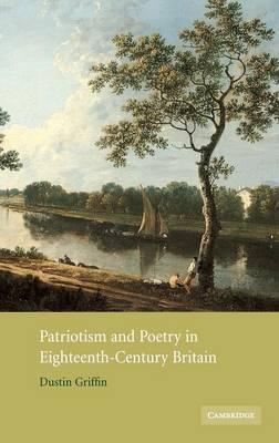 Patriotism and Poetry in Eighteenth-Century Britain (Hardback)
