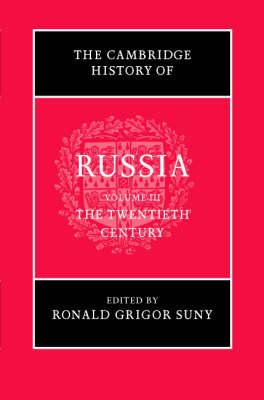 The Cambridge History of Russia: Volume 3, The Twentieth Century - The Cambridge History of Russia (Hardback)