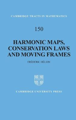 Harmonic Maps, Conservation Laws and Moving Frames - Cambridge Tracts in Mathematics (Hardback)