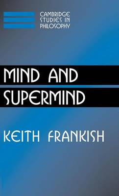 Mind and Supermind - Cambridge Studies in Philosophy (Hardback)