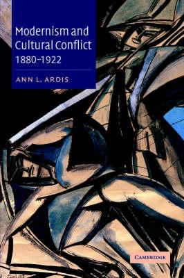 Modernism and Cultural Conflict, 1880-1922 (Hardback)