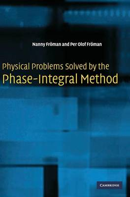 Physical Problems Solved by the Phase-Integral Method (Hardback)