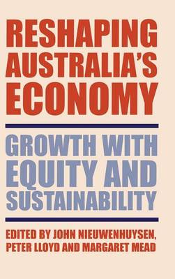 Reshaping Australia's Economy: Growth with Equity and Sustainability (Hardback)