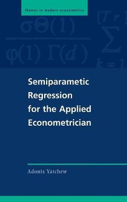 Semiparametric Regression for the Applied Econometrician - Themes in Modern Econometrics (Hardback)