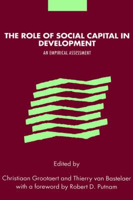 The Role of Social Capital in Development: An Empirical Assessment (Hardback)