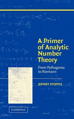 A Primer of Analytic Number Theory: From Pythagoras to Riemann (Hardback)