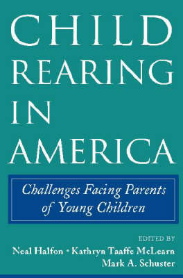 Child Rearing in America: Challenges Facing Parents with Young Children (Hardback)