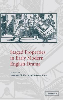 Staged Properties in Early Modern English Drama (Hardback)
