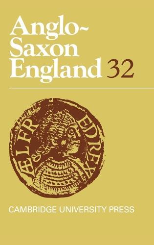 Anglo-Saxon England: Volume 32 - Anglo-Saxon England 32 (Hardback)