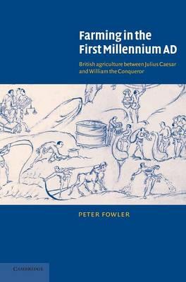 Farming in the First Millennium AD: British Agriculture between Julius Caesar and William the Conqueror (Hardback)