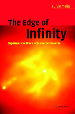 The Edge of Infinity: Supermassive Black Holes in the Universe (Hardback)