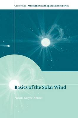 Basics of the Solar Wind - Cambridge Atmospheric and Space Science Series (Hardback)