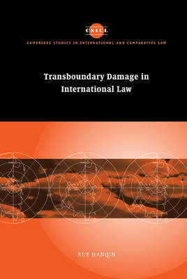 Transboundary Damage in International Law - Cambridge Studies in International and Comparative Law (Hardback)