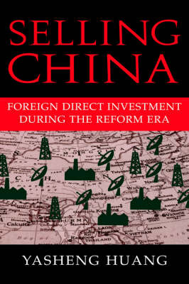 Selling China: Foreign Direct Investment during the Reform Era - Cambridge Modern China Series (Hardback)