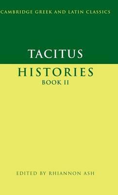 Tacitus: Histories Book II - Cambridge Greek and Latin Classics (Hardback)