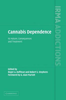 International Research Monographs in the Addictions: Cannabis Dependence: Its Nature, Consequences and Treatment (Hardback)