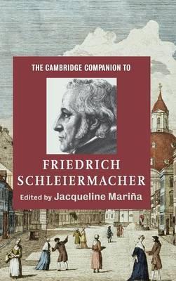 The Cambridge Companion to Friedrich Schleiermacher - Cambridge Companions to Religion (Hardback)