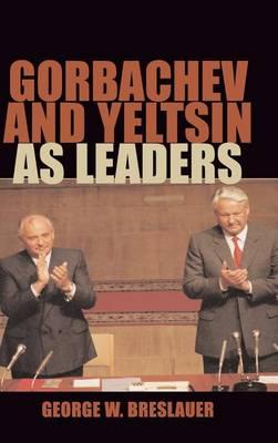 Gorbachev and Yeltsin as Leaders (Hardback)