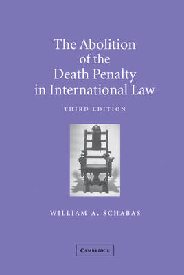 The Abolition of the Death Penalty in International Law (Hardback)