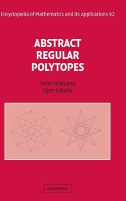 Abstract Regular Polytopes - Encyclopedia of Mathematics and Its Applications 92 (Hardback)