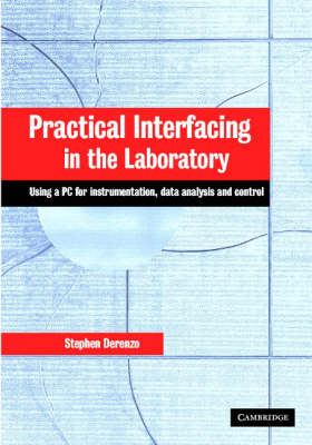 Practical Interfacing in the Laboratory: Using a PC for Instrumentation, Data Analysis and Control (Hardback)