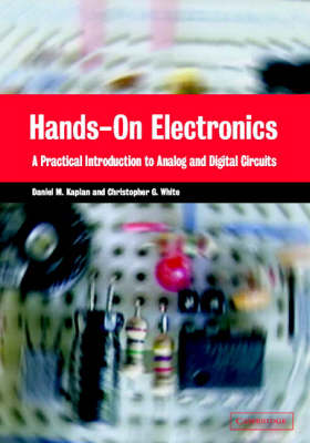 Hands-On Electronics: A Practical Introduction to Analog and Digital Circuits (Hardback)