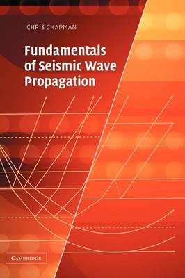 Fundamentals of Seismic Wave Propagation (Hardback)