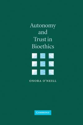 Autonomy and Trust in Bioethics (Hardback)
