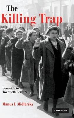 The Killing Trap: Genocide in the Twentieth Century (Hardback)