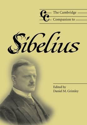The Cambridge Companion to Sibelius - Cambridge Companions to Music (Hardback)