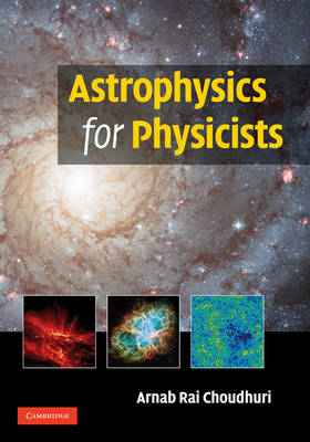 Astrophysics for Physicists (Hardback)
