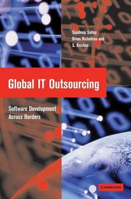 Global IT Outsourcing: Software Development across Borders (Hardback)