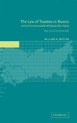 The Law of Treaties in Russia and the Commonwealth of Independent States: Text and Commentary (Hardback)